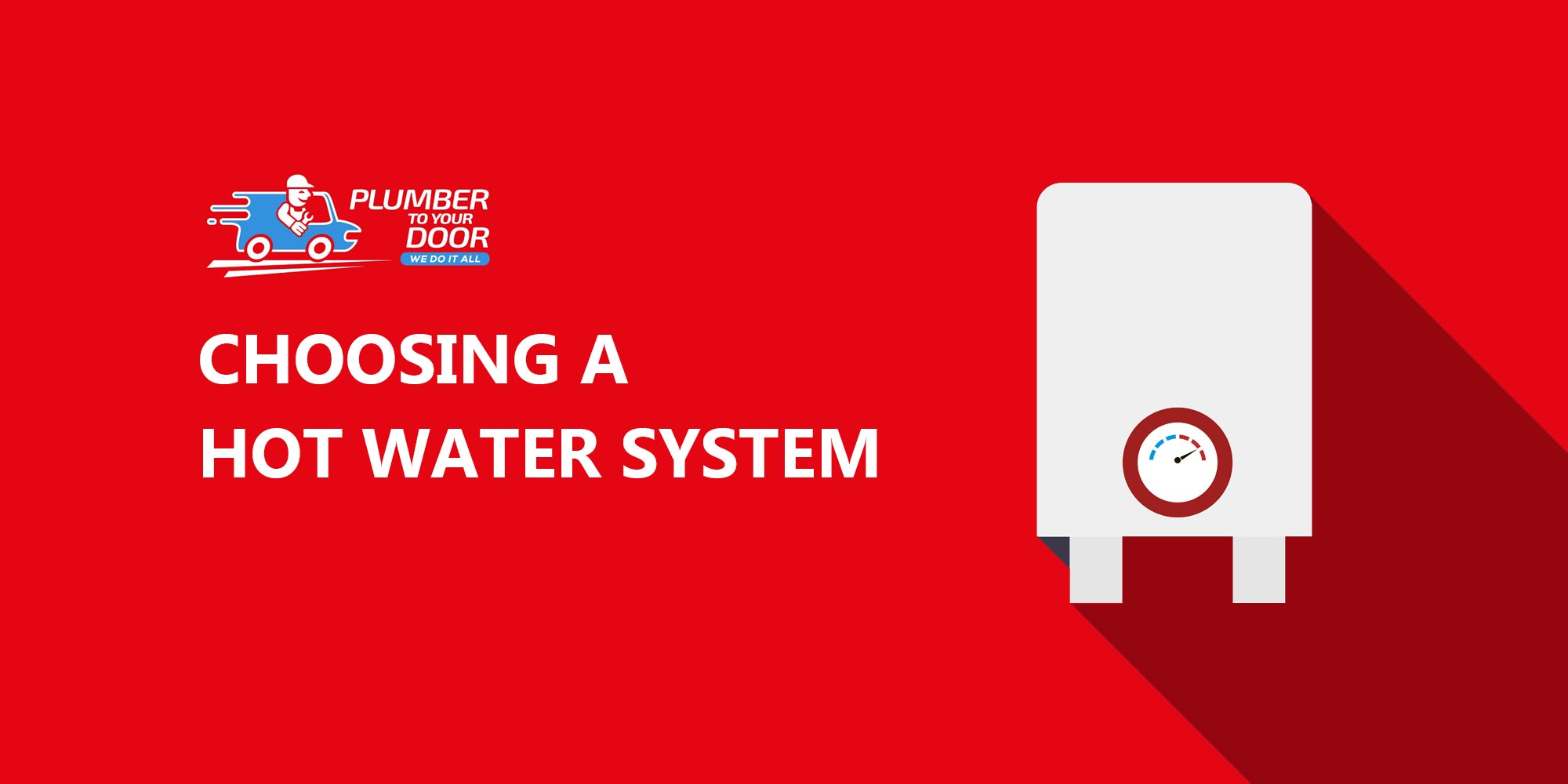 Choosing the right Hot Water System for you